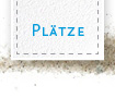 plaetze